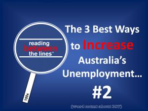The 3 Best Ways to INCREASE Australia's Unemployment  #2